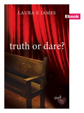 Truth or Dare by Laura E James