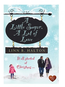 A Little Sugar, A Lot of Love by Linn B Halton