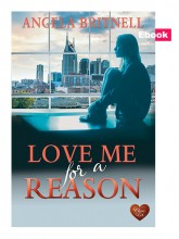 Love Me for a Reason by Angela Britnell