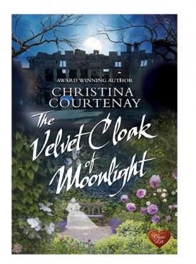 The Velvet Cloak of Moonlight by Christina Courtenay