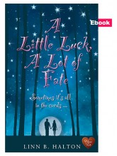 A Little Luck, A Lot of Fate by Linn B Halton