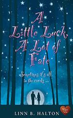 A Little Luck A Lot of Fate by Linn B Halton