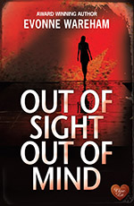 Out of Sight Out of Mind by Evonne Wareham