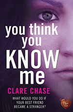 You Think You Know Me by Clare Chase
