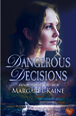 Dangerous Decisions by Margaret Kane