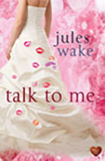 Talk to Me by Jules Wake