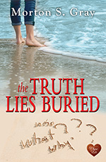 Truth Lies Buried by Morton S Gray