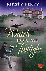 Watch for Me by Twilight by Kirsty Ferry