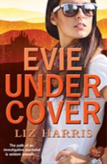 Evie Undercover by Liz Harris