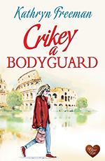 Crikey a Bodyguard by Kathryn Freeman