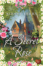 A Secret Rose by Kirsty Ferry
