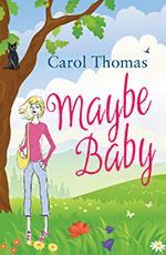 Maybe Baby by Carol Thomas