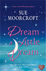 Dream a Little Dream by Sue Moorcroft