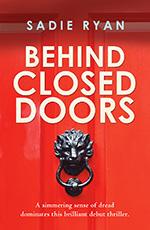 Behind Closed Doors by Sadie Ryan