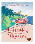 A Wedding on the Riviera by Evonne Wareham