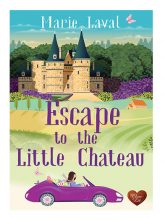 Escape to the Little Chateau by Marie Laval