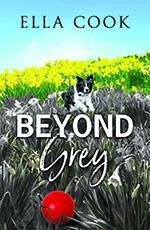 Beyond Grey by Ella Cook