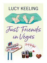 Just Friends in Vegas by Lucy Keeling