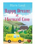 Happy Dreams at Mermaid Cove by Marie Laval