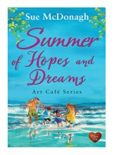 Summer of Hopes and Dreams by Sue McDonagh