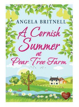 A Cornish Summer at Pear Tree Farm by Angela Britnell
