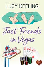 Just Friends in Vegas by Lucy Keeling
